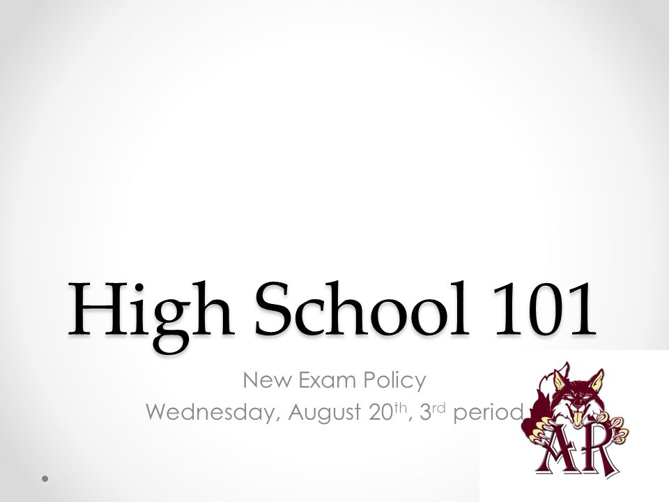 High School 101 New Exam Policy Wednesday, August 20 th, 3 rd period