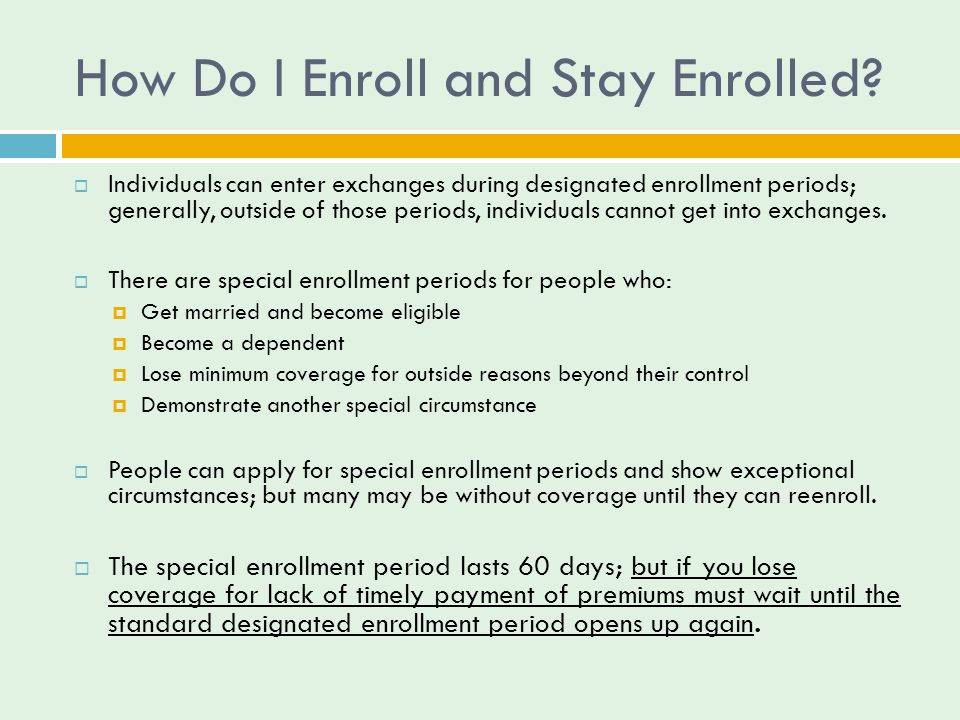 How Do I Enroll and Stay Enrolled.