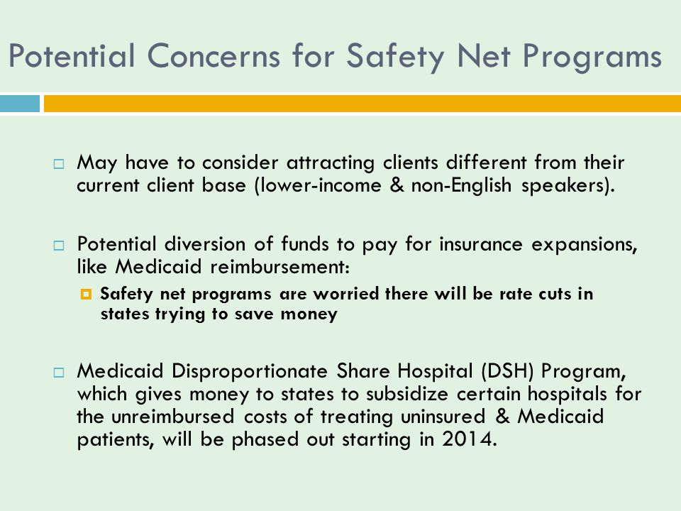 Potential Concerns for Safety Net Programs  May have to consider attracting clients different from their current client base (lower-income & non-English speakers).