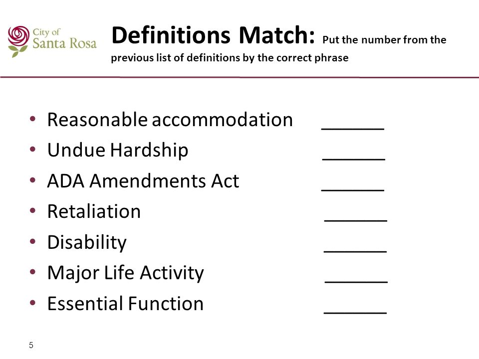 Definitions Match: Put the number from the previous list of definitions by the correct phrase Reasonable accommodation ______ Undue Hardship ______ AD