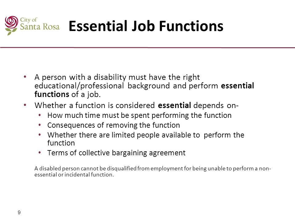 Essential Job Functions A person with a disability must have the right educational/professional background and perform essential functions of a job. W