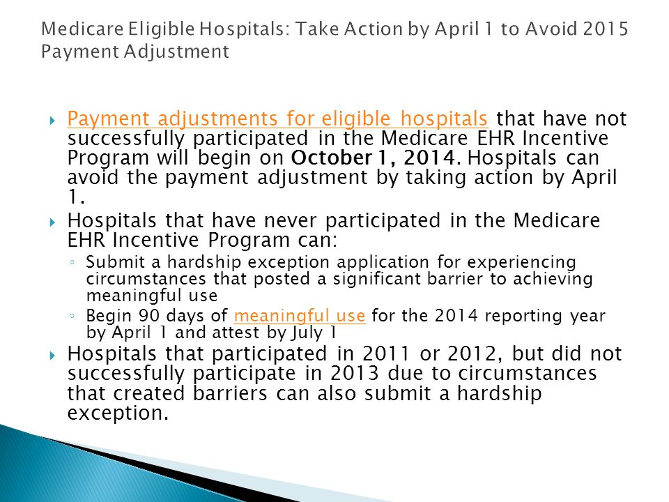  Payment adjustments for eligible hospitals that have not successfully participated in the Medicare EHR Incentive Program will begin on October 1, 2014.
