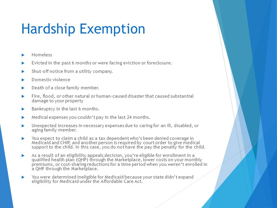 Hardship Exemption  Homeless  Evicted in the past 6 months or were facing eviction or foreclosure.