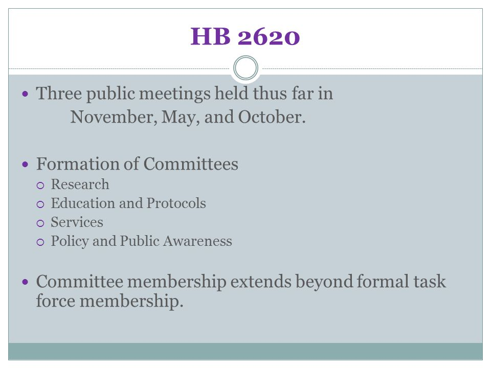 HB 2620 Three public meetings held thus far in November, May, and October.