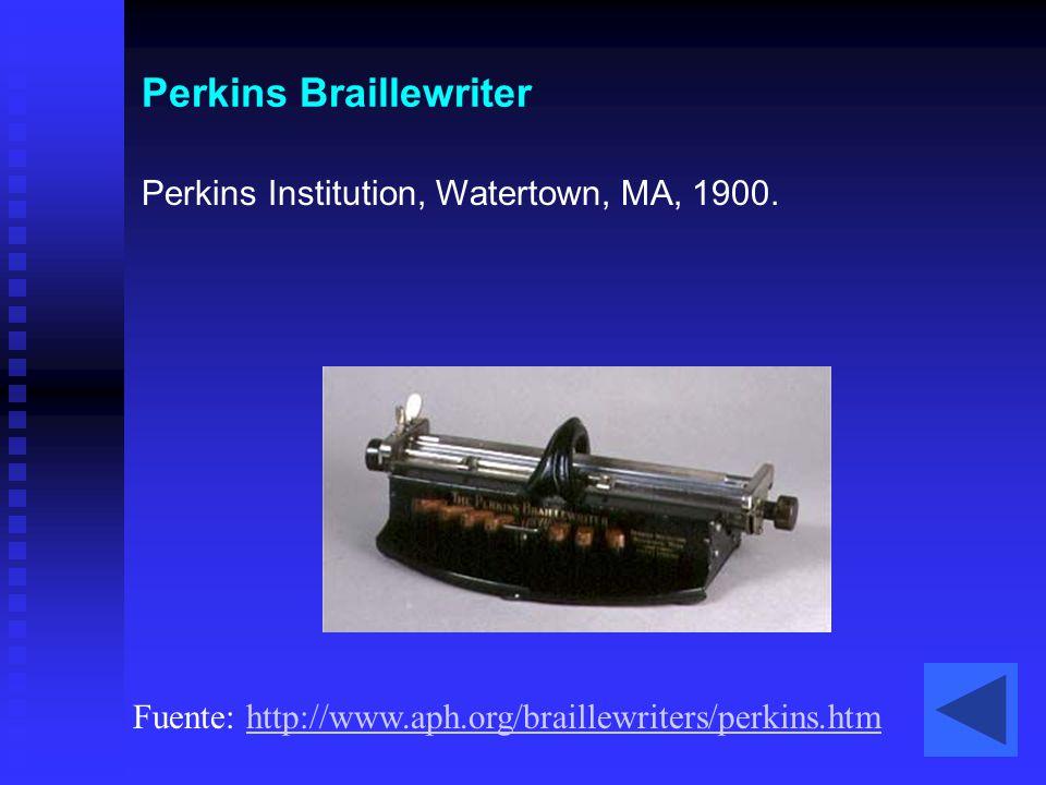Perkins Braillewriter Perkins Institution, Watertown, MA, 1900. Fuente: http://www.aph.org/braillewriters/perkins.htmhttp://www.aph.org/braillewriters