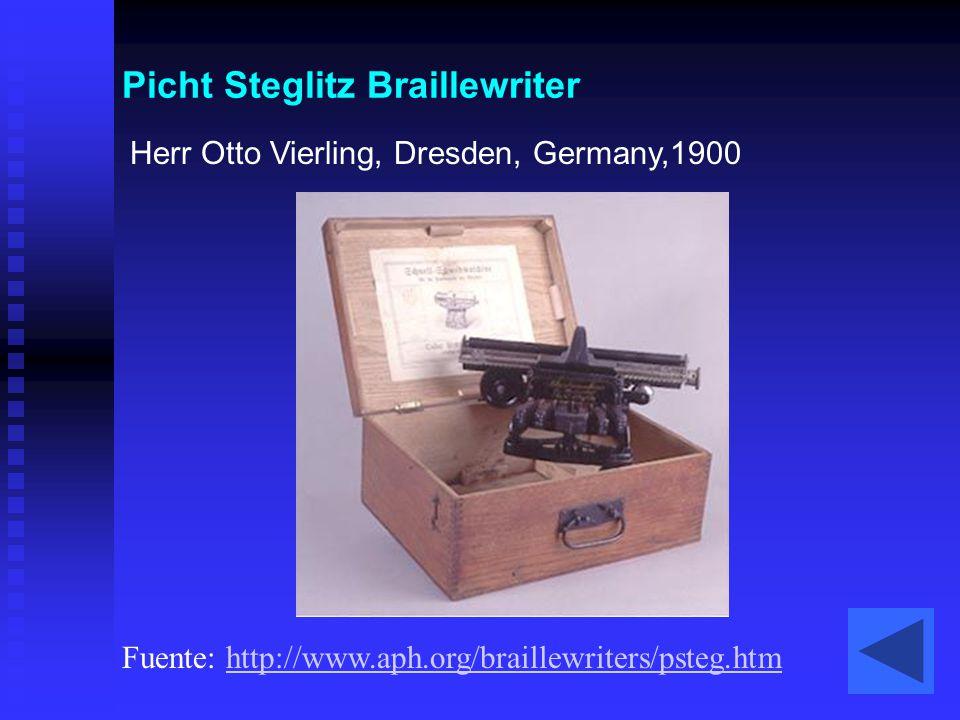 Picht Steglitz Braillewriter Herr Otto Vierling, Dresden, Germany,1900 Fuente: http://www.aph.org/braillewriters/psteg.htmhttp://www.aph.org/braillewr