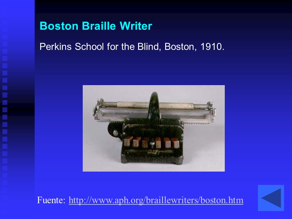 Boston Braille Writer Perkins School for the Blind, Boston, 1910. Fuente: http://www.aph.org/braillewriters/boston.htmhttp://www.aph.org/braillewriter