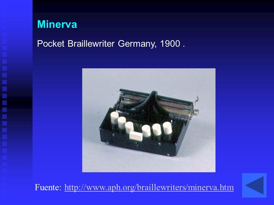 Minerva Pocket Braillewriter Germany, 1900. Fuente: http://www.aph.org/braillewriters/minerva.htmhttp://www.aph.org/braillewriters/minerva.htm