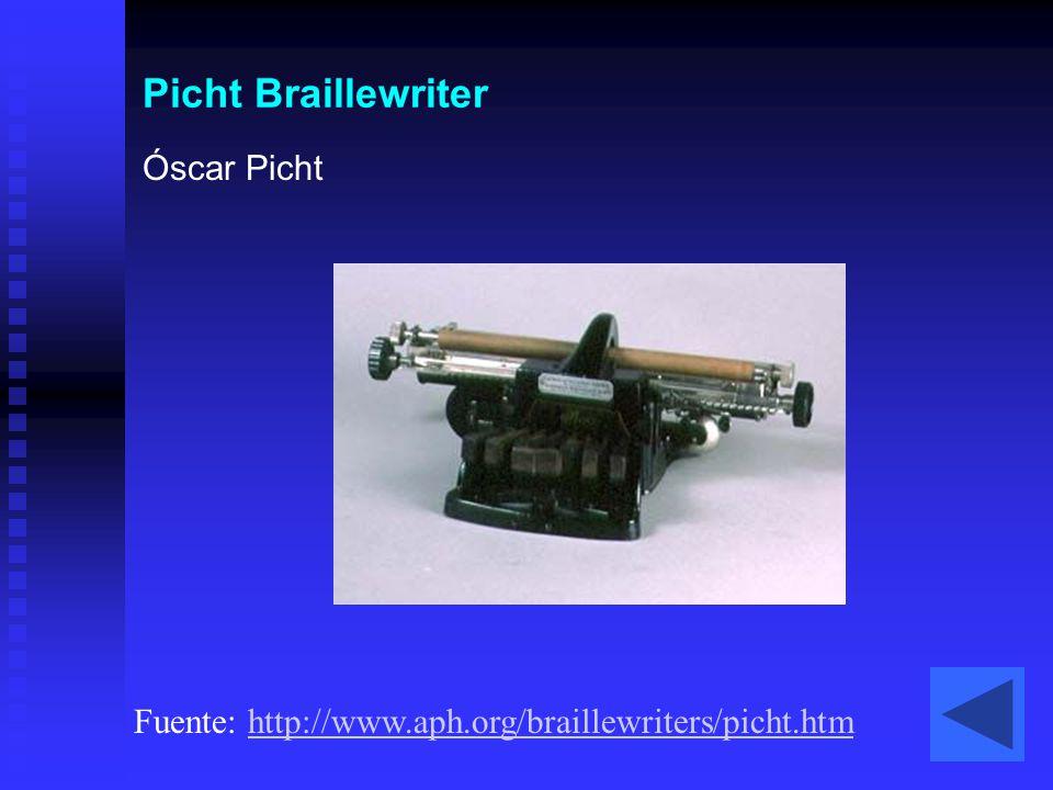 Picht Braillewriter Óscar Picht Fuente: http://www.aph.org/braillewriters/picht.htmhttp://www.aph.org/braillewriters/picht.htm
