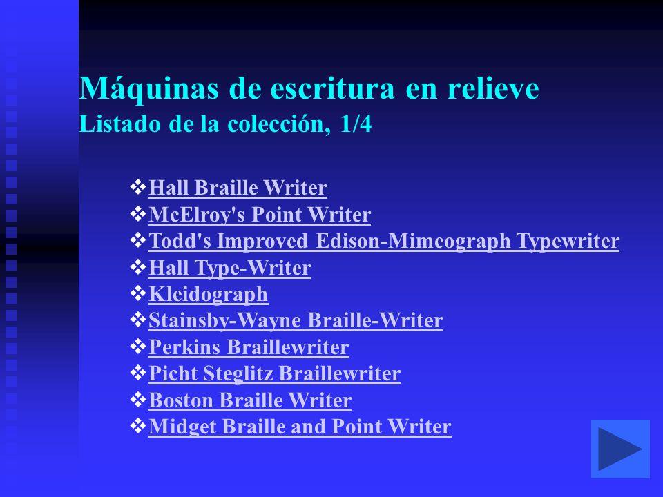  Hall Braille Writer Hall Braille Writer  McElroy's Point Writer McElroy's Point Writer  Todd's Improved Edison-Mimeograph Typewriter Todd's Improv