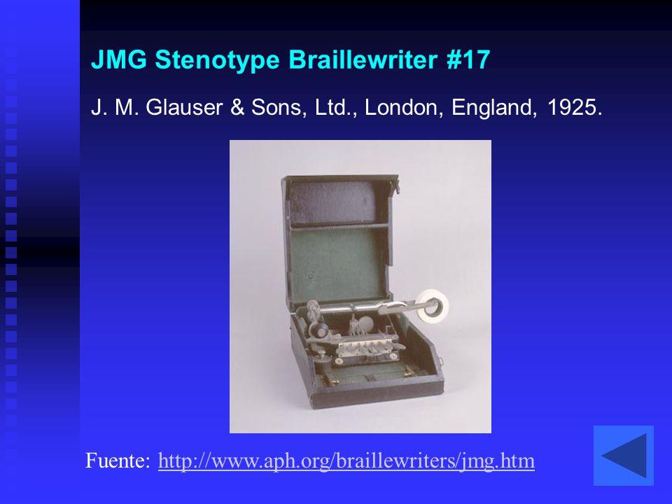 JMG Stenotype Braillewriter #17 J. M. Glauser & Sons, Ltd., London, England, 1925. Fuente: http://www.aph.org/braillewriters/jmg.htmhttp://www.aph.org