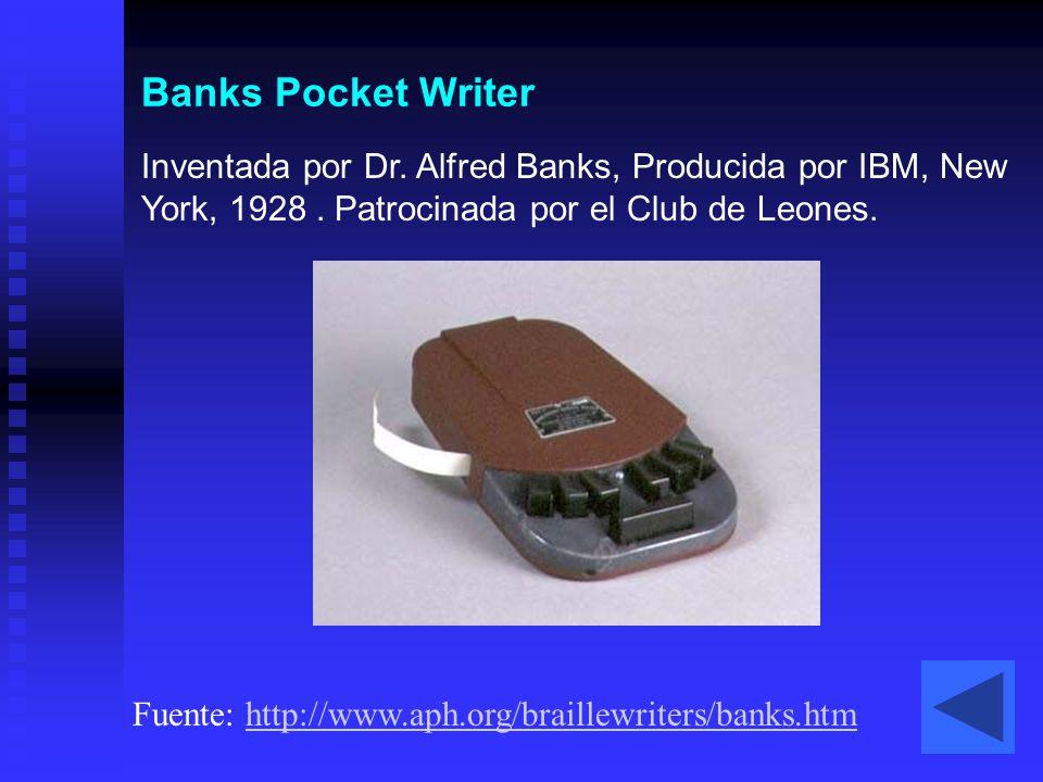 Banks Pocket Writer Inventada por Dr. Alfred Banks, Producida por IBM, New York, 1928. Patrocinada por el Club de Leones. Fuente: http://www.aph.org/b