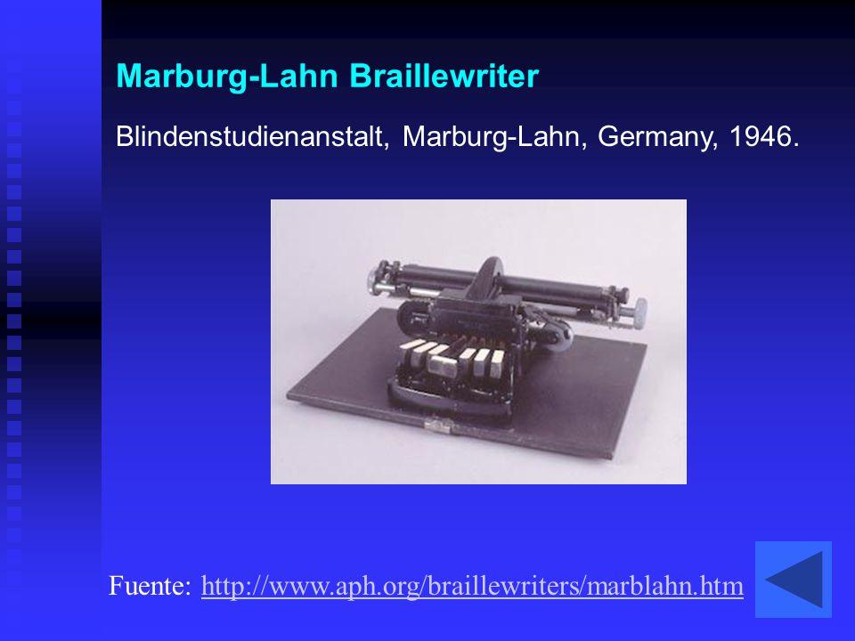 Marburg-Lahn Braillewriter Blindenstudienanstalt, Marburg-Lahn, Germany, 1946. Fuente: http://www.aph.org/braillewriters/marblahn.htmhttp://www.aph.or