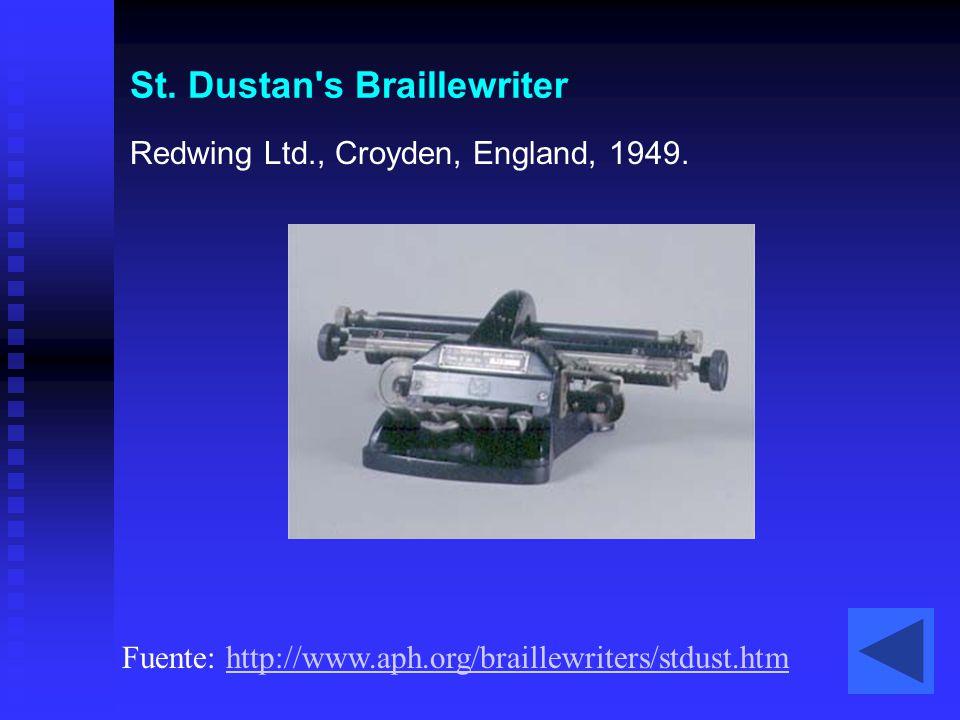 St. Dustan's Braillewriter Redwing Ltd., Croyden, England, 1949. Fuente: http://www.aph.org/braillewriters/stdust.htmhttp://www.aph.org/braillewriters