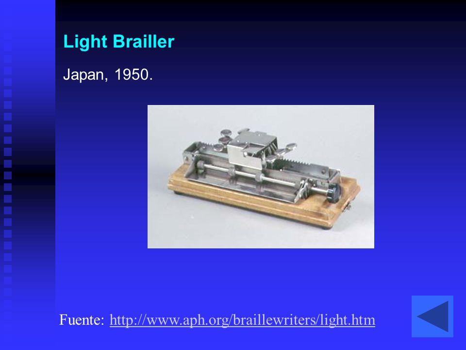 Light Brailler Japan, 1950. Fuente: http://www.aph.org/braillewriters/light.htmhttp://www.aph.org/braillewriters/light.htm
