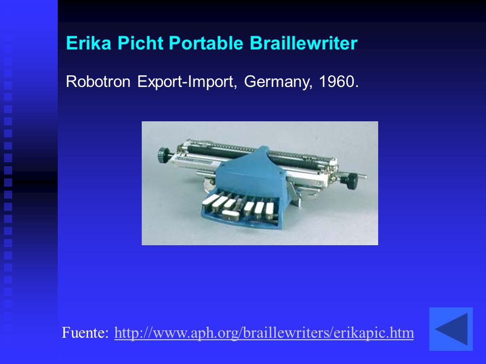 Erika Picht Portable Braillewriter Robotron Export-Import, Germany, 1960. Fuente: http://www.aph.org/braillewriters/erikapic.htmhttp://www.aph.org/bra