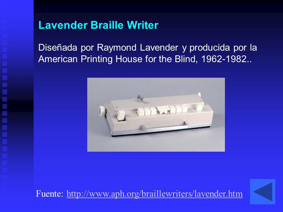 Lavender Braille Writer Diseñada por Raymond Lavender y producida por la American Printing House for the Blind, 1962-1982.. Fuente: http://www.aph.org