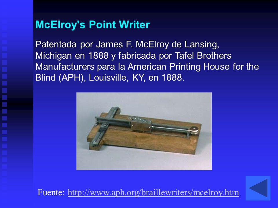 McElroy's Point Writer Patentada por James F. McElroy de Lansing, Michigan en 1888 y fabricada por Tafel Brothers Manufacturers para la American Print