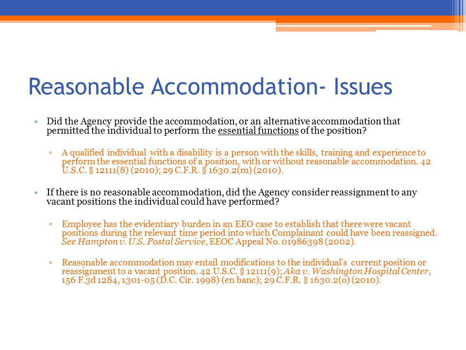 Reasonable Accommodation- Issues Did the Agency provide the accommodation, or an alternative accommodation that permitted the individual to perform the essential functions of the position.