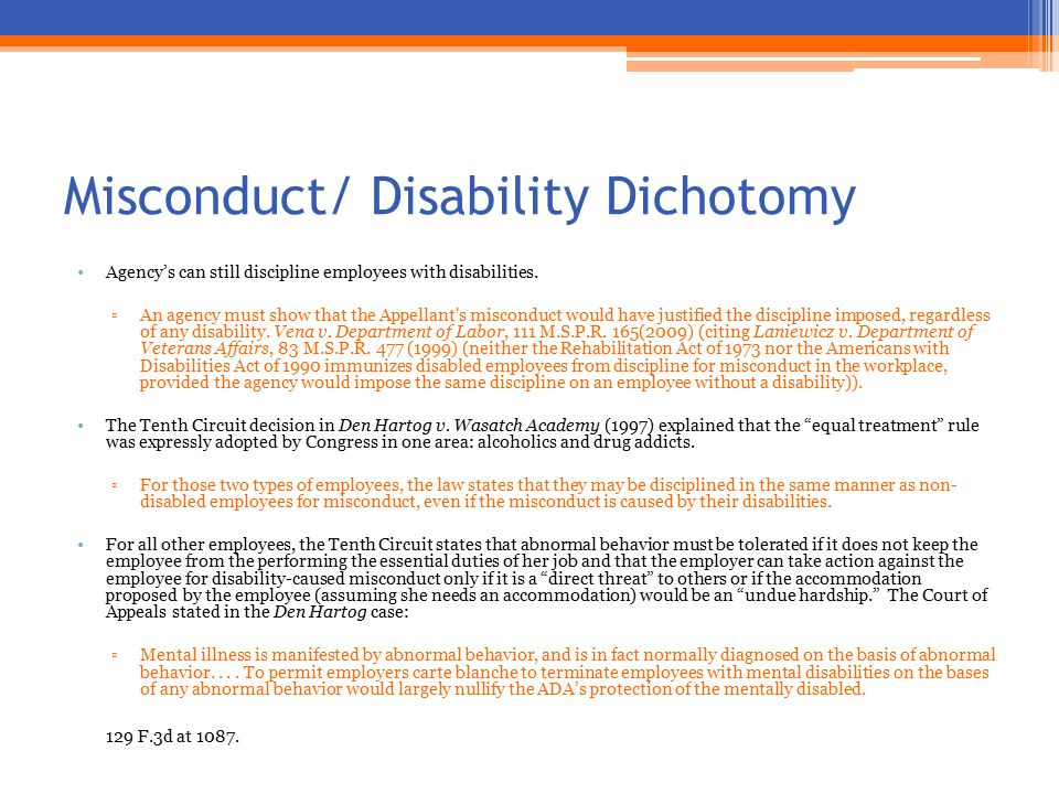 Misconduct/ Disability Dichotomy Agency's can still discipline employees with disabilities.