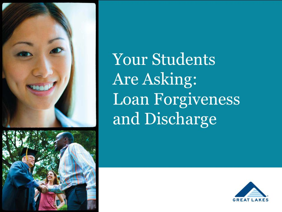 Your Students Are Asking: Loan Forgiveness and Discharge