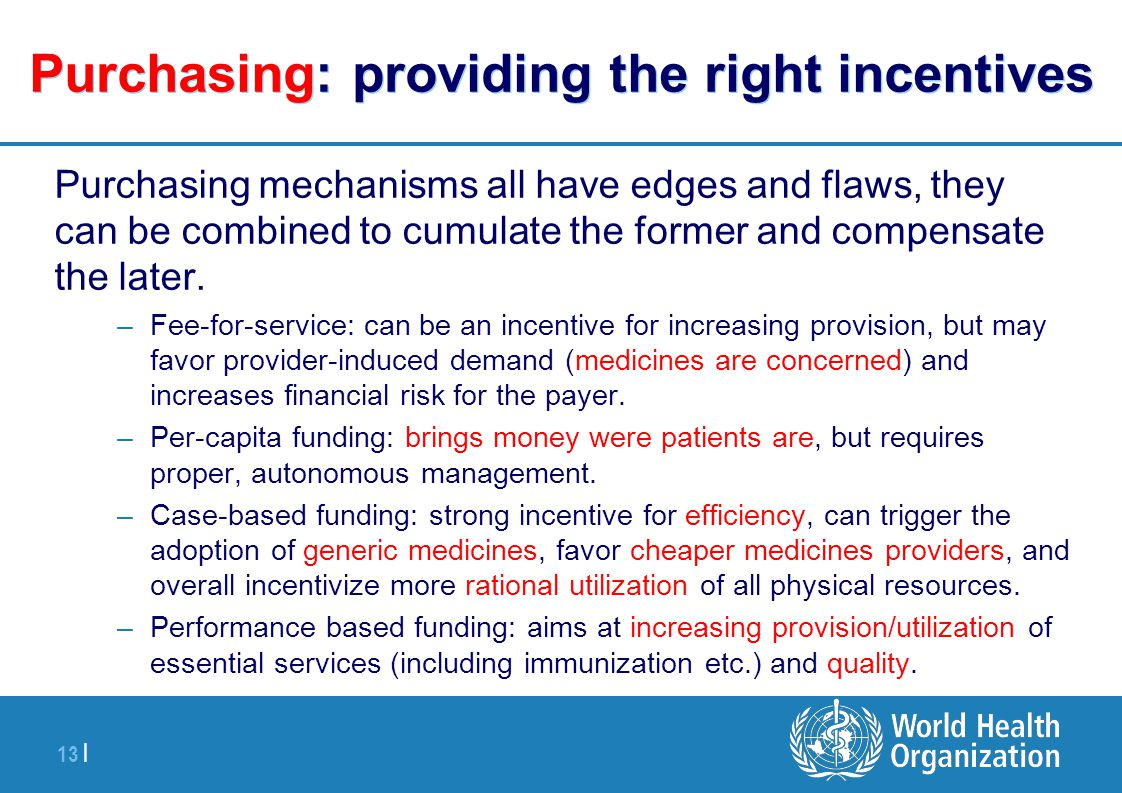 13 | Purchasing: providing the right incentives Purchasing mechanisms all have edges and flaws, they can be combined to cumulate the former and compensate the later.