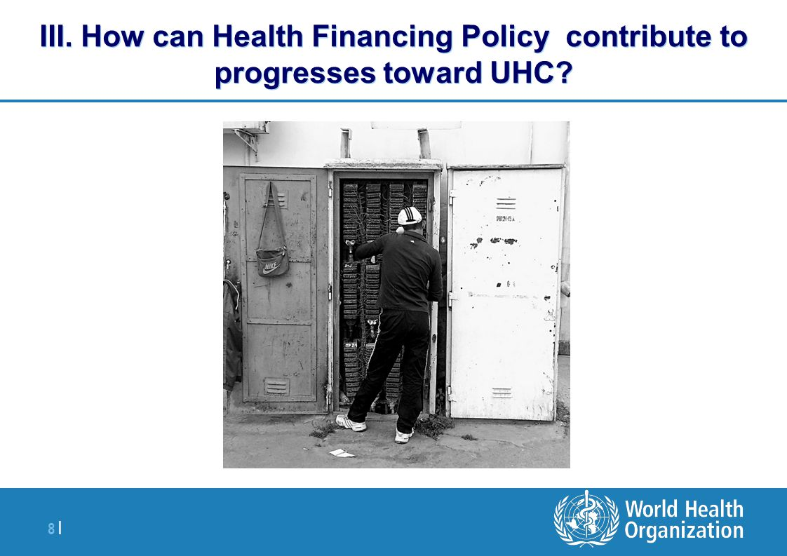 Quality Utilization Need Universal financial protection Final UHC goals Health financing within the overall health system Revenue collection Pooling Purchasing Benefits UHC intermediate objectives Equity in resource distribution Efficiency Rest of health system Transparency and accountability Wider context/ extra-sectoral factors (SDH) How health financing arrangements can influence progress towards UHC Source: Joe Kutzin