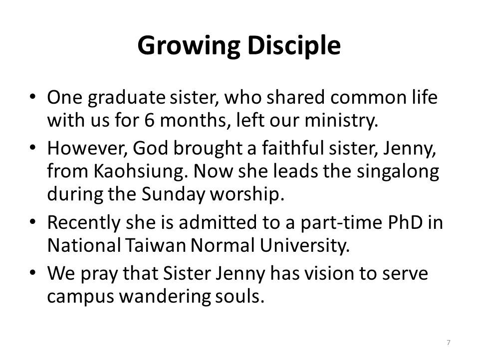 Growing Disciple One graduate sister, who shared common life with us for 6 months, left our ministry. However, God brought a faithful sister, Jenny, f
