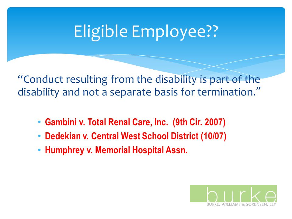 Conduct resulting from the disability is part of the disability and not a separate basis for termination. Gambini v.