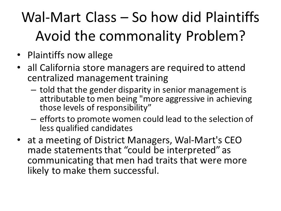 Wal-Mart Class – So how did Plaintiffs Avoid the commonality Problem.
