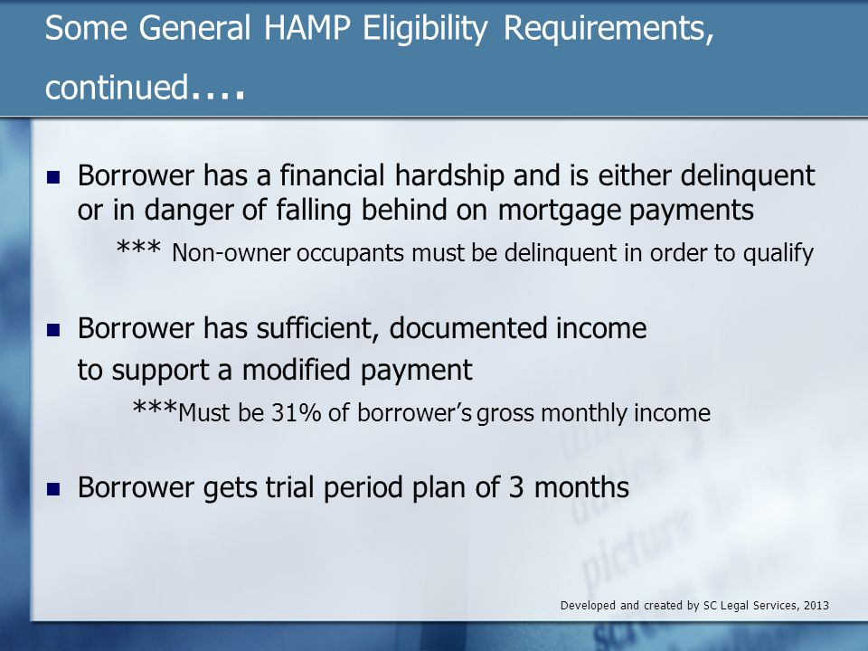 Some General HAMP Eligibility Requirements, continued ….