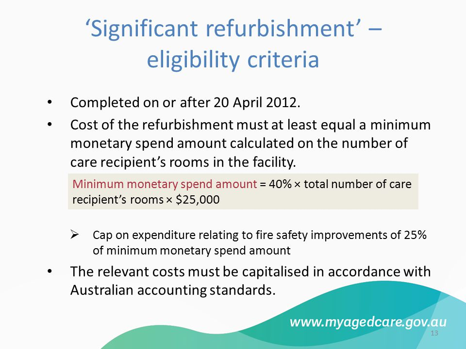 'Significant refurbishment' – eligibility criteria Completed on or after 20 April 2012.