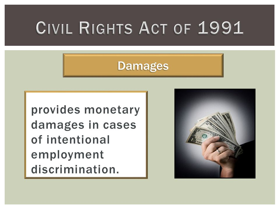 provides monetary damages in cases of intentional employment discrimination. Damages