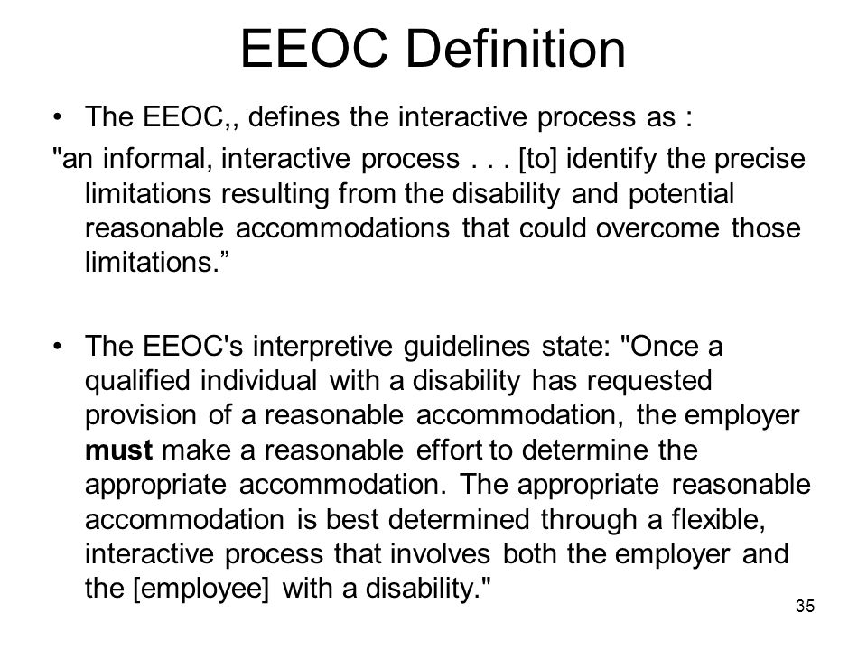 EEOC Definition The EEOC,, defines the interactive process as : an informal, interactive process...