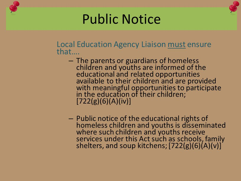 Public Notice Local Education Agency Liaison must ensure that….