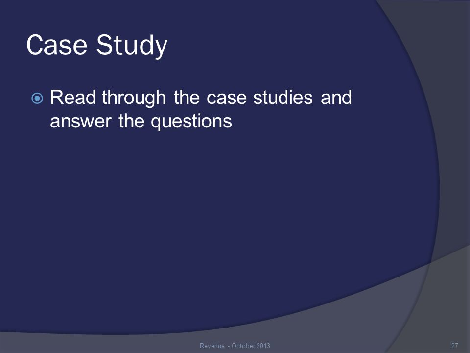Case Study  Read through the case studies and answer the questions Revenue - October 201327