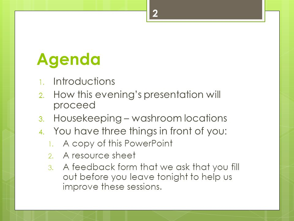 Agenda 1. Introductions 2. How this evening's presentation will proceed 3.