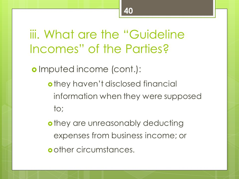 iii. What are the Guideline Incomes of the Parties.