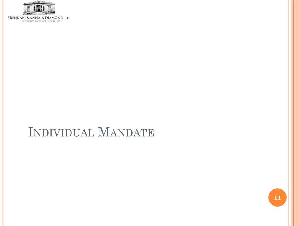 I NDIVIDUAL M ANDATE 11