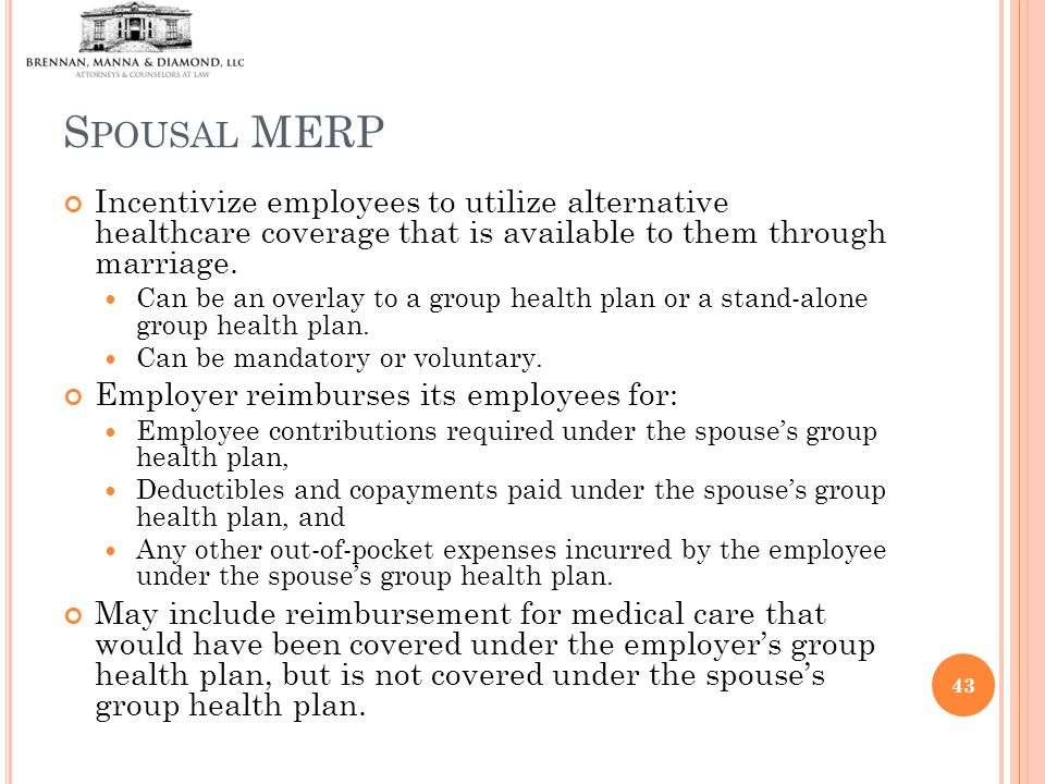 S POUSAL MERP Incentivize employees to utilize alternative healthcare coverage that is available to them through marriage.