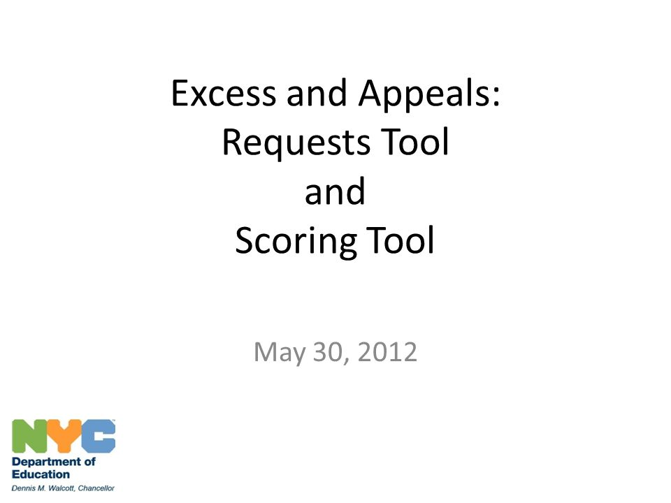 Excess and Appeals: Requests Tool and Scoring Tool May 30, 2012