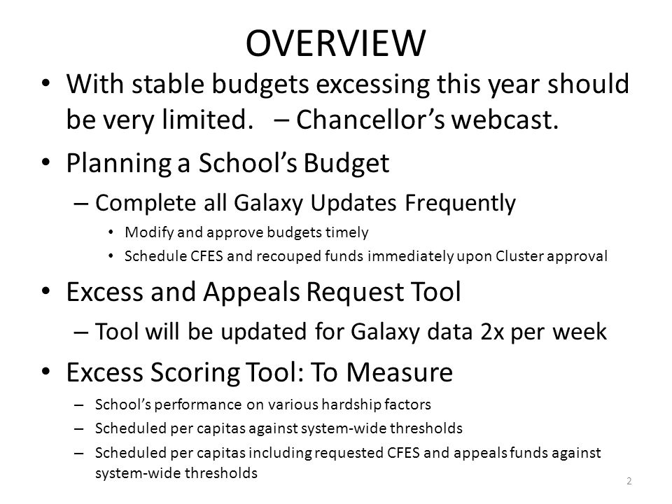 OVERVIEW With stable budgets excessing this year should be very limited.