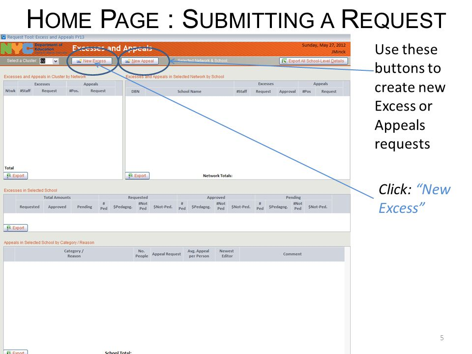 H OME P AGE : S UBMITTING A R EQUEST Use these buttons to create new Excess or Appeals requests Click: New Excess 5