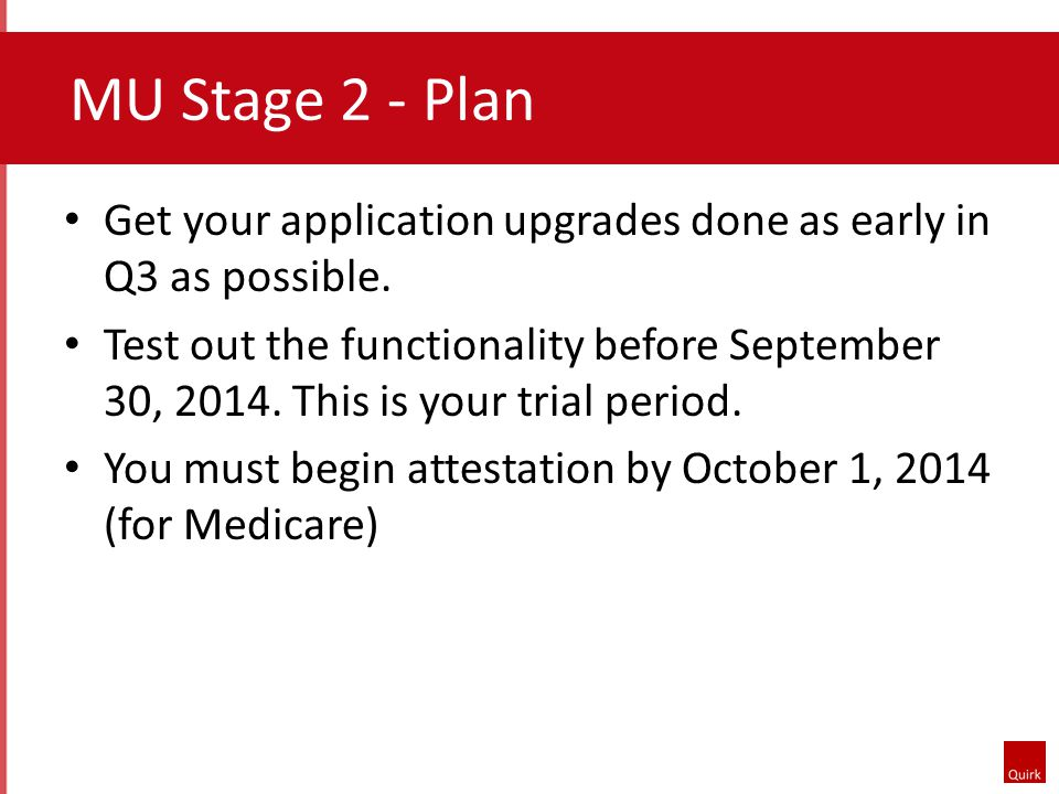 MU Stage 2 - Plan Get your application upgrades done as early in Q3 as possible.