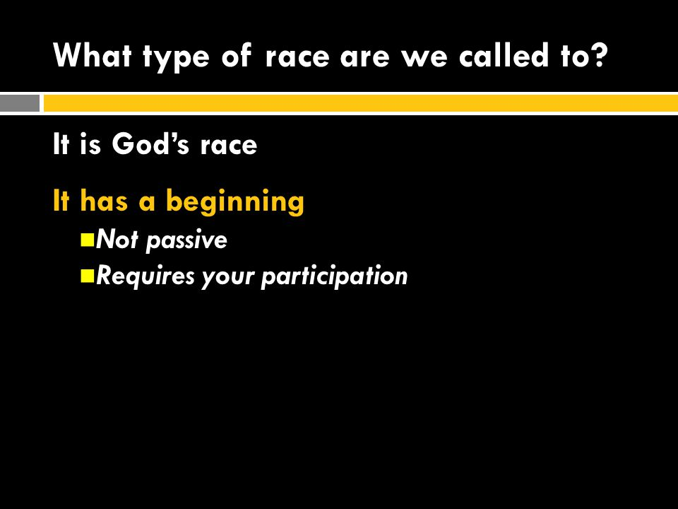 What type of race are we called to.