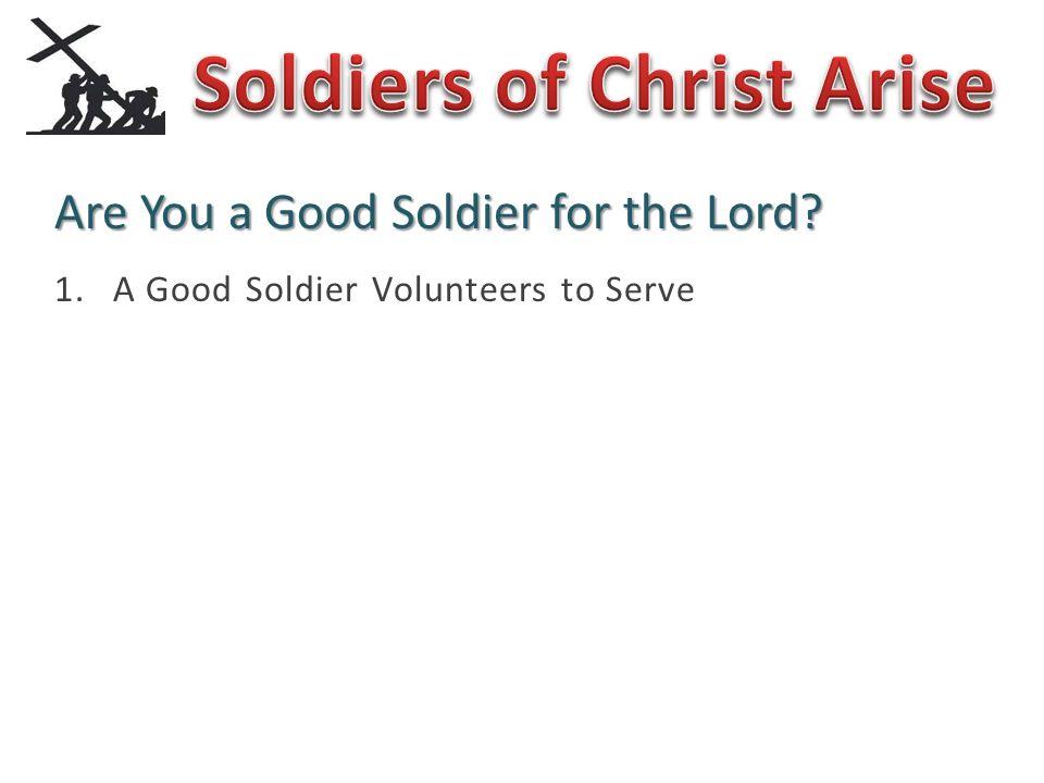 1.A Good Soldier Volunteers to Serve
