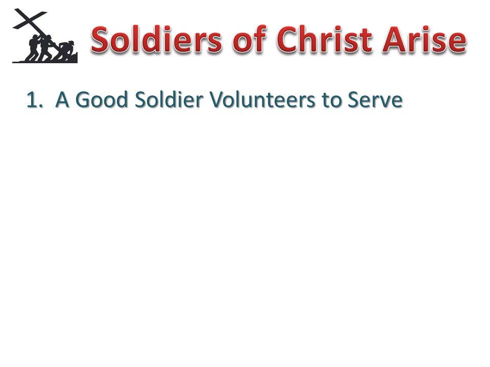 1. A Good Soldier Volunteers to Serve