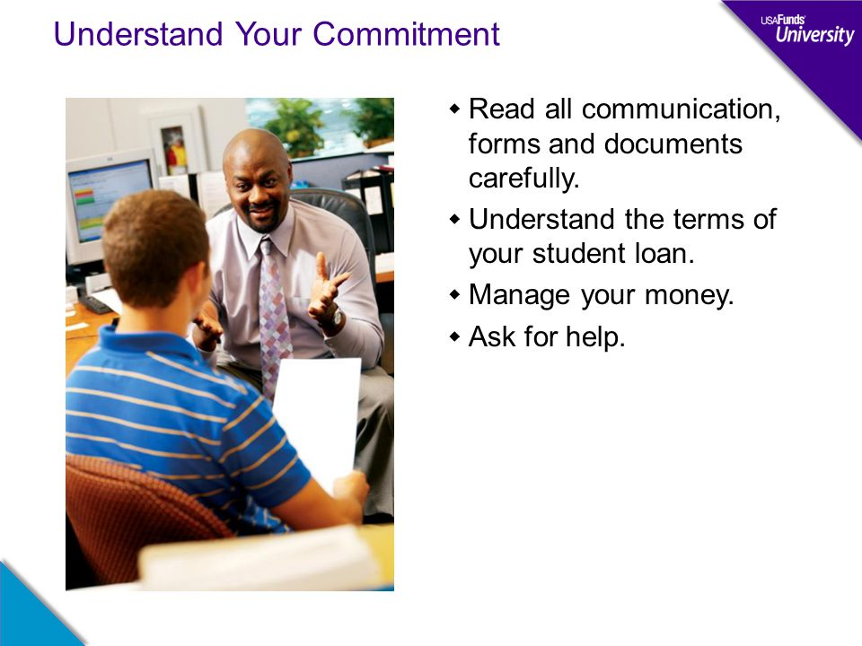 Understand Your Commitment  Read all communication, forms and documents carefully.