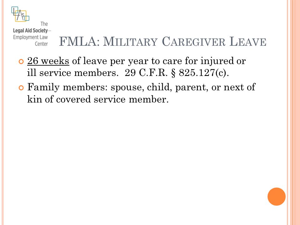 26 weeks of leave per year to care for injured or ill service members.
