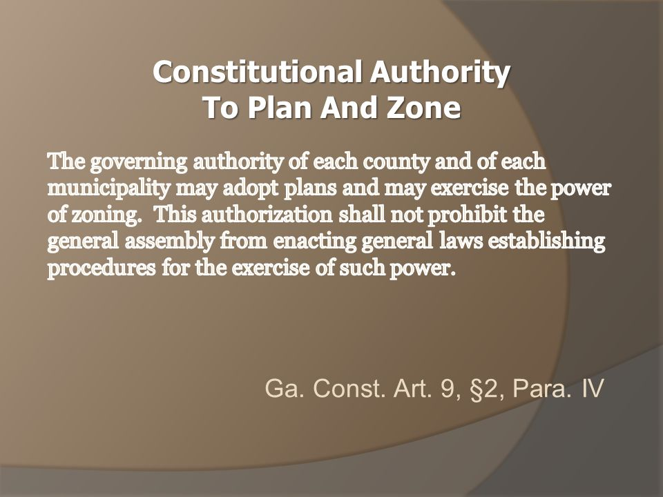 Ga. Const. Art. 9, §2, Para. IV Constitutional Authority To Plan And Zone